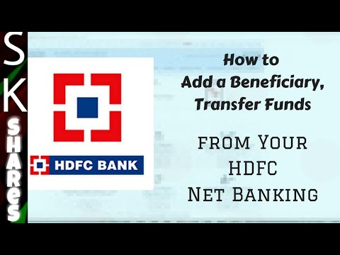 How to Add a Beneficiary to HDFC account and transfer funds using NEFT, IMPS, RTGS