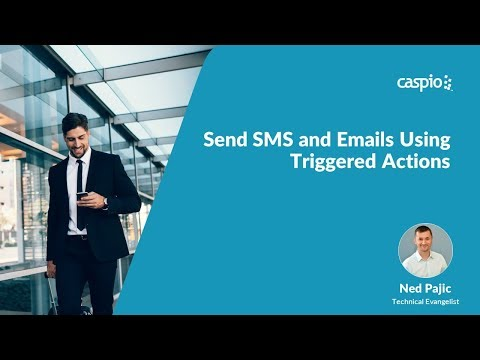 Caspio Webinar: Send SMS and Emails Using Triggered Actions