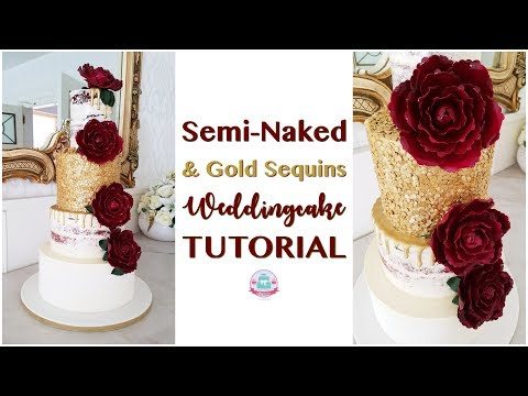 SEMI-NAKED & GOLD SEQUINS WEDDINGCAKE TUTORIAL | Abbyliciousz The Cake Boutique