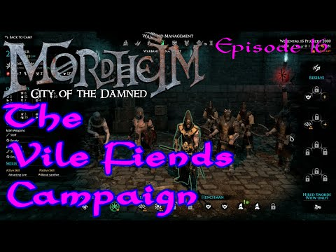 Vile Fiends Episode 16 - A Mordheim Campaign and Walkthrough - Let's Play Style