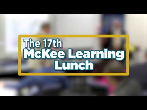 17th McKee Learning Lunch