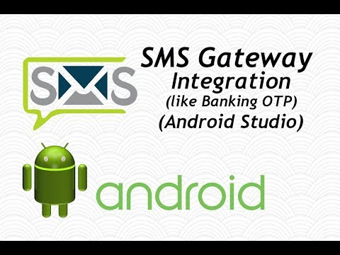 SMS GATEWAY INTEGRATION In ANDROID STUDIO LIKE BANKING OTP