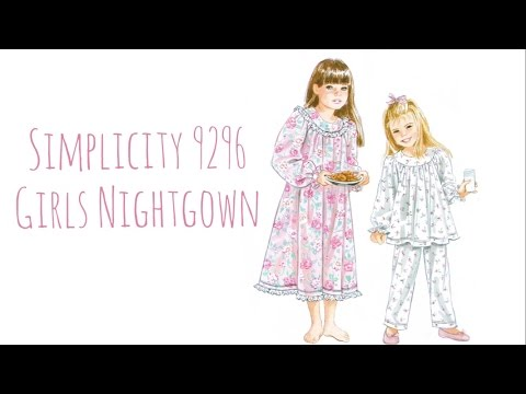 Sew with me   Simplicity 9296 Girls Nightgown
