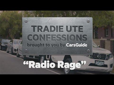 Radio Rage | CarsGuide Ute Confessions