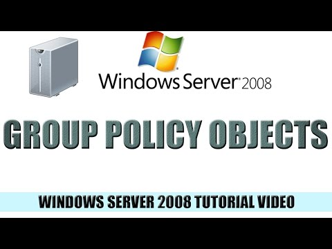 07 Group Policy Objects - Windows Server 2008 Tutorial