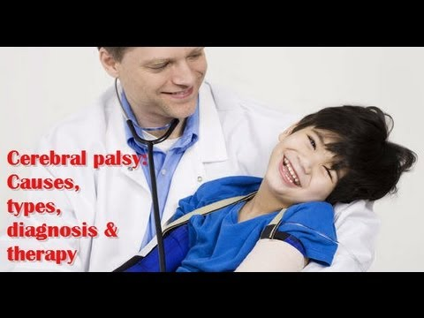 Cerebral palsy - causes, types, diagnosis, therapy