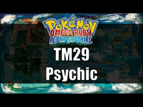 Pokemon Omega Ruby & Alpha Sapphire | Where to get TM29 Psychic