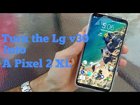 Turn the LG v30 into the Pixel 2 XL