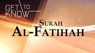 GET TO KNOW: Ep. 1 - Surah Al-Fatihah - Nouman Ali Khan - Quran Weekly
