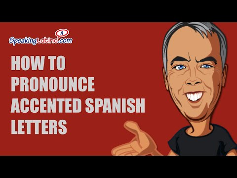 How to Pronounce Accented Spanish Letters