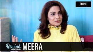 Meera on Rewind with Samina Peerzada | Actress | Film Star | Promo