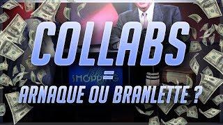 COLLABS = ARNAQUE OU BRANLETTE ?