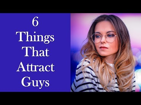 What Attract Guys - 6 Things That Attract Guys Sexually!
