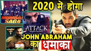 2020 में होगा John Abraham की इन ACTION फिल्मो का धमाका | Mumbai Saga, Attack, Satyamev Jayate 2