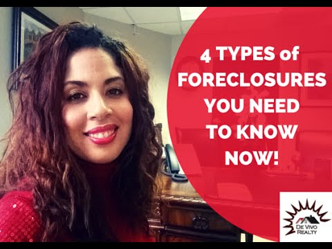 4 Types of Foreclosures you need to know now!