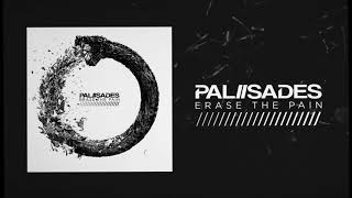 Palisades - Erase The Pain Mp3