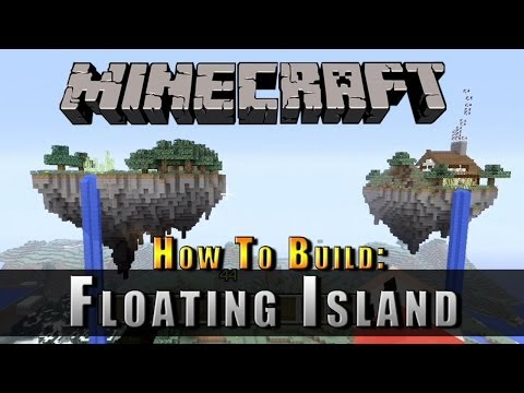 Minecraft :: How To Build :: A Floating Island!