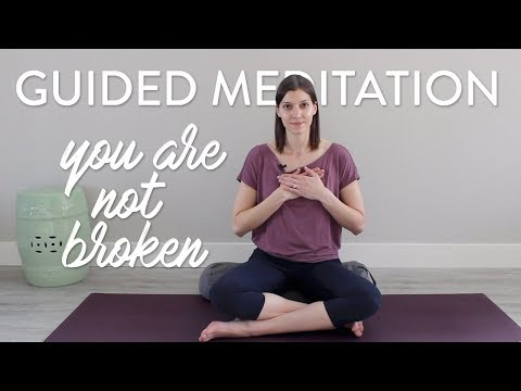 You Are Not Broken | Guided Meditation for Self-Acceptance