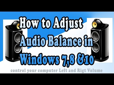 How to Adjust Audio Balance in Windows 7,8 and 10