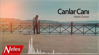 Canlar Canı - Hasan Dursun | 2019 Yeni İlahi