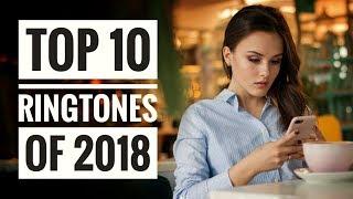 Top 10 Legendary Ringtones Of 2018 🔥