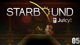 Starbound Juicy! - Episodio 05