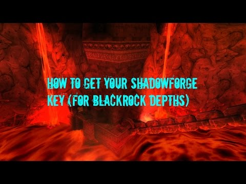 WoW - How To Get Your Shadowforge Key (For Blackrock Depths)