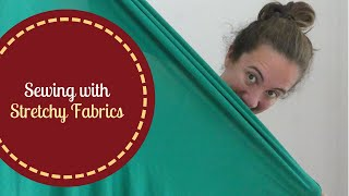 Sewing with stretchy fabrics
