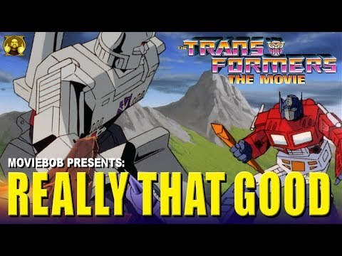 Really That Good - TRANSFORMERS: THE MOVIE (1986)