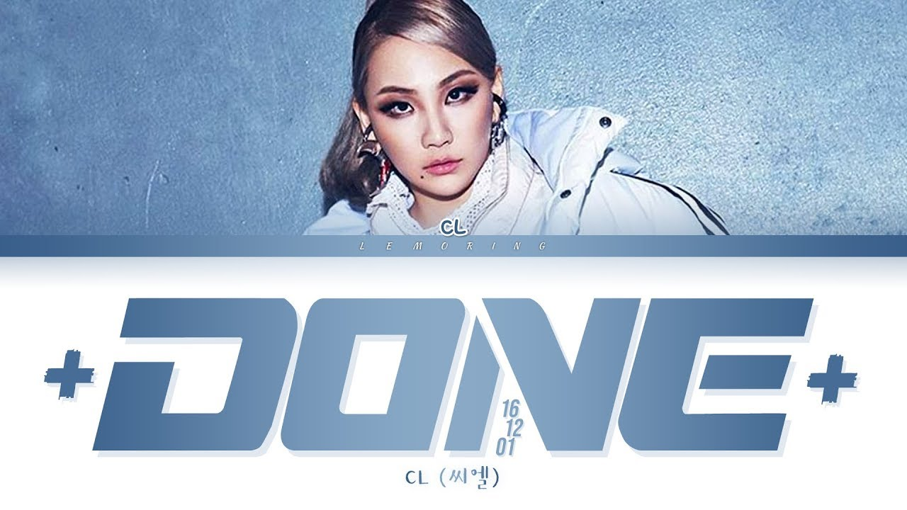 CLDONE161201  s (씨엘  DONE161201  가사) [Color Coded Lyrics/Han/Rom/Eng]