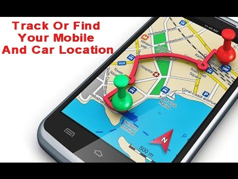 HOW TO FIND AND TRACK A LOST MOBILE AND CAR LOCATION(HINDI)