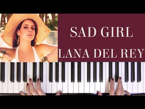 HOW TO PLAY: SAD GIRL - LANA DEL REY