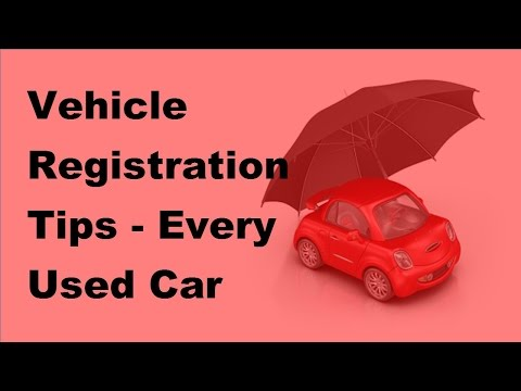 Vehicle Registration Tips   Every Used Car Seller Is Guilty Until Proven Innocent - 2017 Vehicle Reg