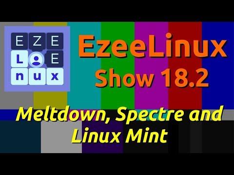 EzeeLinux Show 18.2   Meltdown, Spectre and Linux Mint