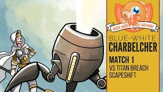 Much Abrew Wu Charbelcher Vs Titan Breach Scapeshift match 1