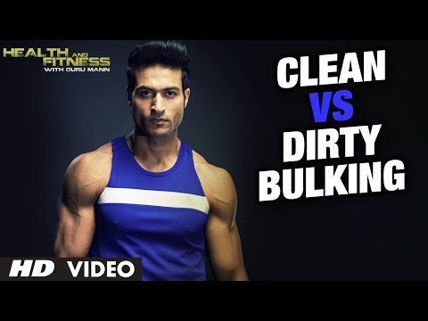 Clean Bulking vs Dirty Bulking: Which Is Better? | Guru Mann | Health and Fitness