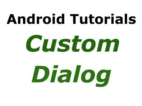 Android Studio Tutorials - 27 : Custom Dialog Example