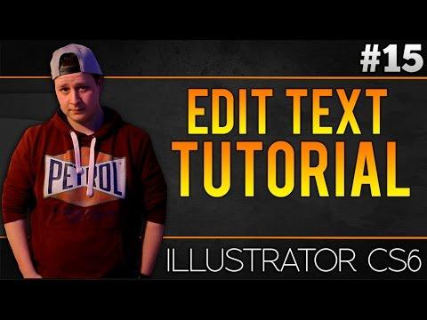 How To Edit Text In Adobe Illustrator CS6 - Tutorial #15 (LAST EPISODE)
