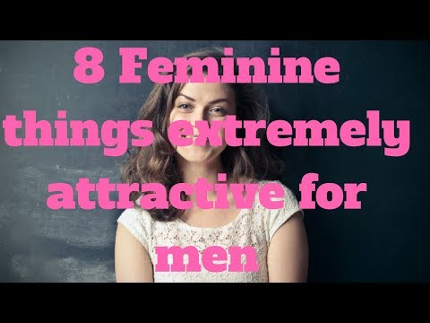 8 Feminine things extremely attractive for men