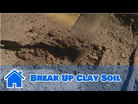 Using Soil : How to Break Up Clay Soil