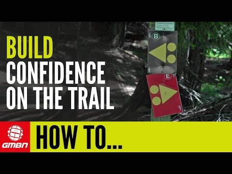 Ways To Build Confidence On The Trails | Mountain Bike Skills