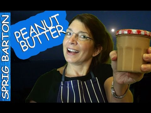 HOW TO MAKE FANTASTIC PEANUT BUTTER ★ GREAT RECIPE ★ SPRIG BARTON