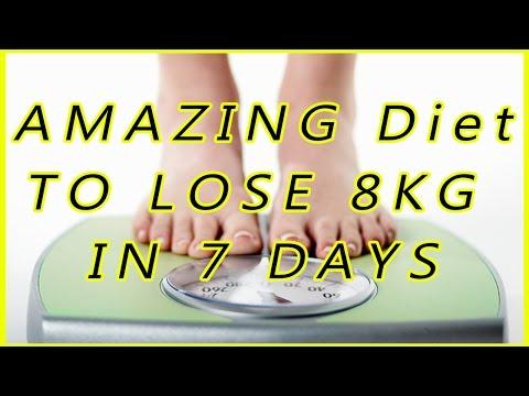 Amazing Diet to lose 8kg in 7 Days!