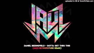 Daniel Bedingfield - Gotta Get Thru This (JAUZ Remix)