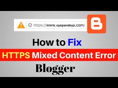 How to Fix Mixed Content(HTTPS) Error On Blogger 2018 [Hindi]
