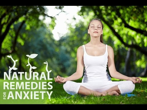 Natural Remedies for Anxiety - 10 Ways to Relieve Stress Naturally