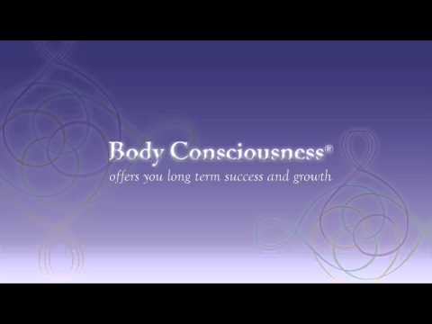 What is Body Consciousness??...