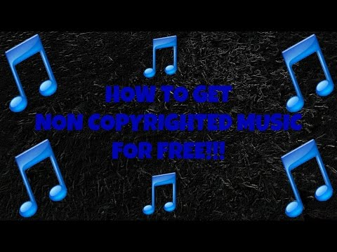 How to get Non Copyrighted Music to use in Youtube Videos for free   How to not get Copyrighted