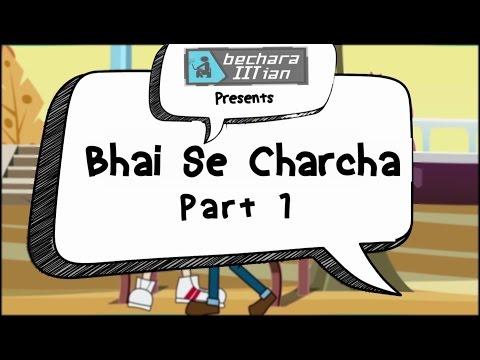 Bhai Se Charcha | Part - 1 | School friends talk about their College life | IITian friend