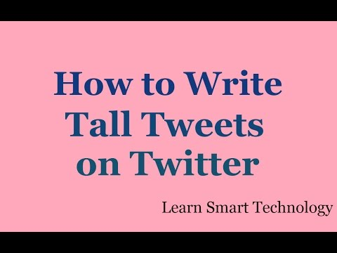 How to Write Tall Tweets on Twitter - Tall Tweets - Send Tweets More 140 Characters